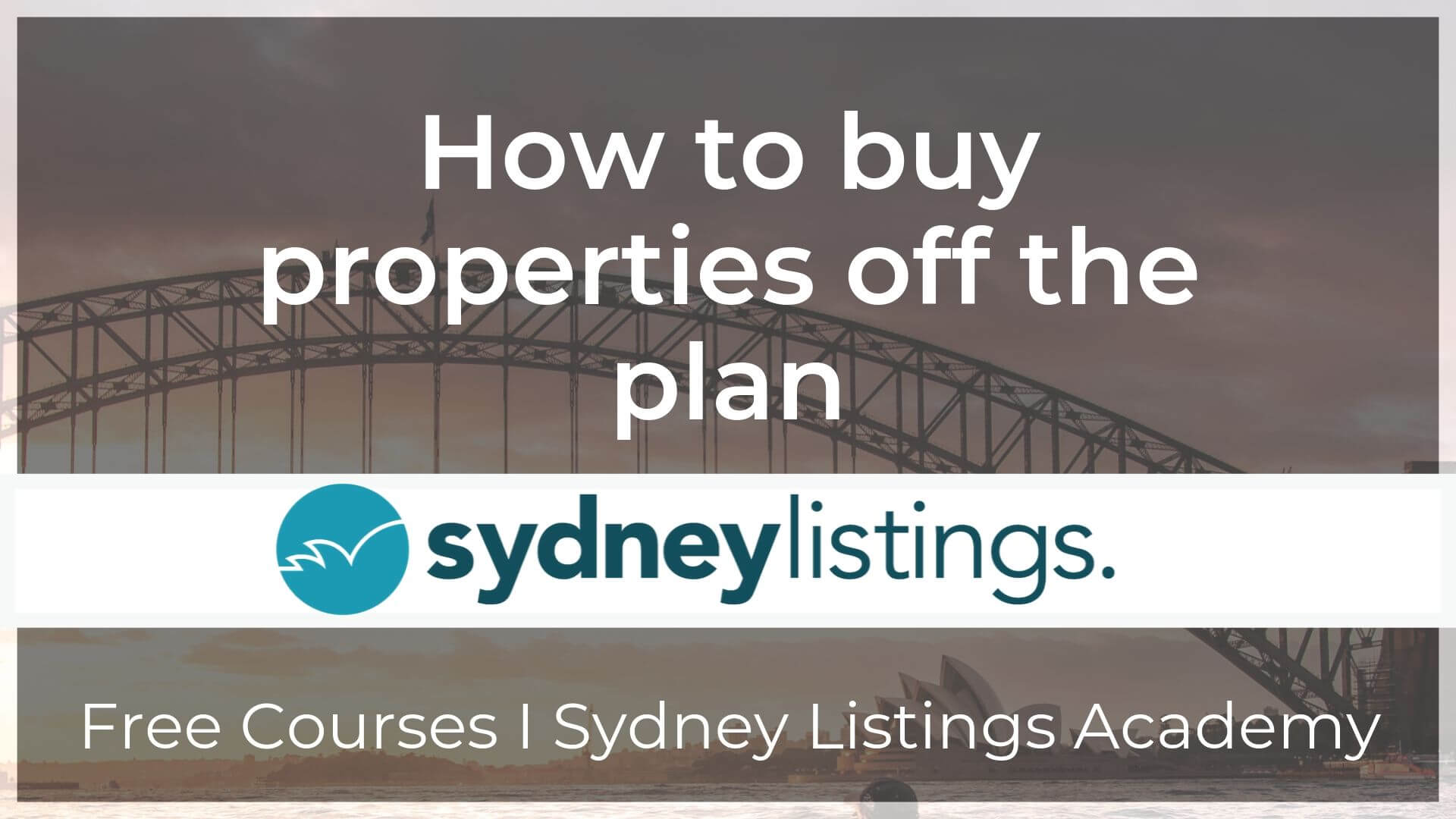 Course Guide on how to buy properties off the plan